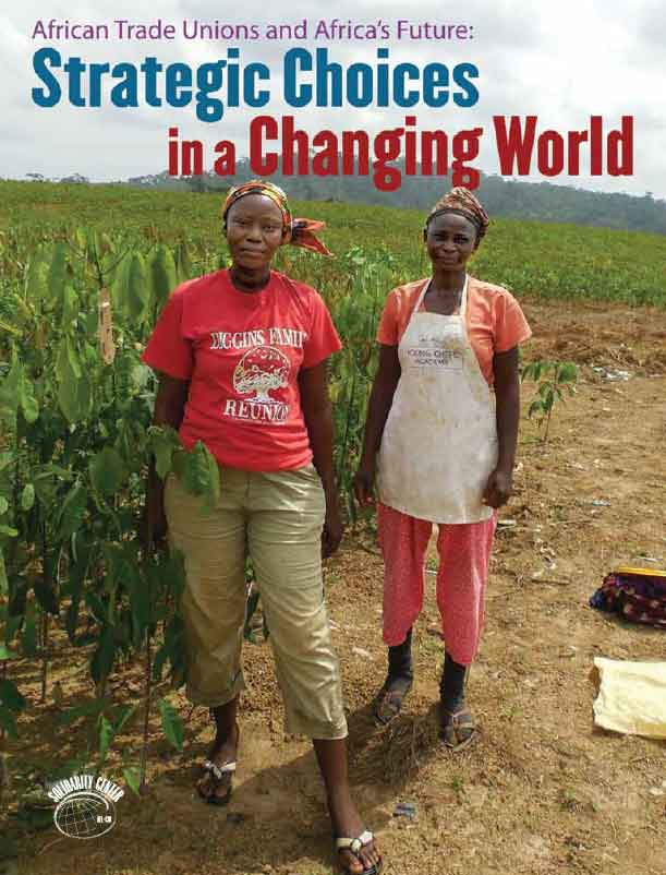 Africa Trade Unions and Africa's Future: Strategic Choices in a Changing World (2014)