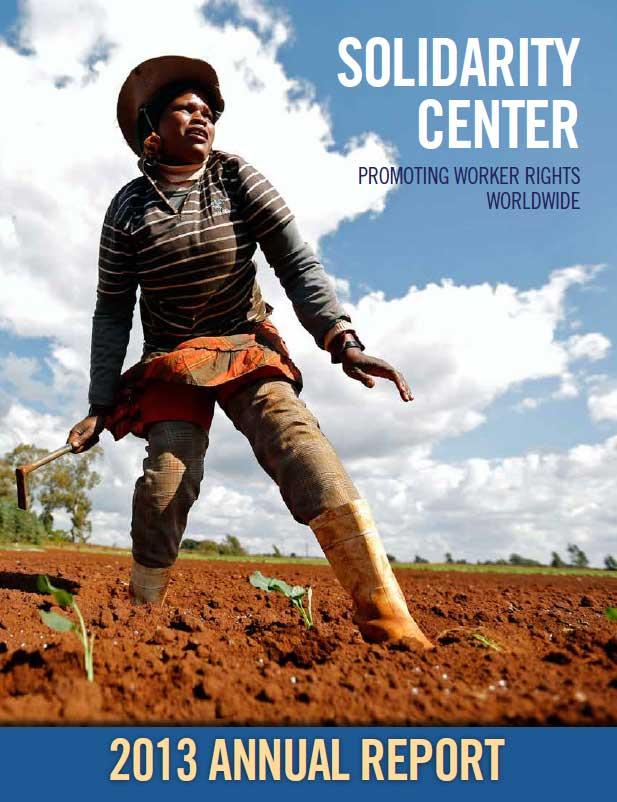 Solidarity Center 2013 Annual Report