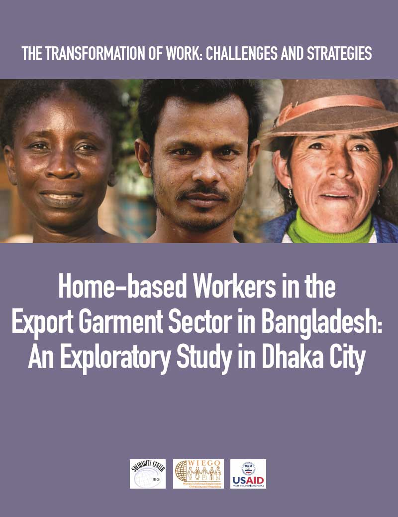 Home-based Workers in the Export Garment Sector in Bangladesh: An Exploratory Study in Dhaka City (Wiego, 2012)