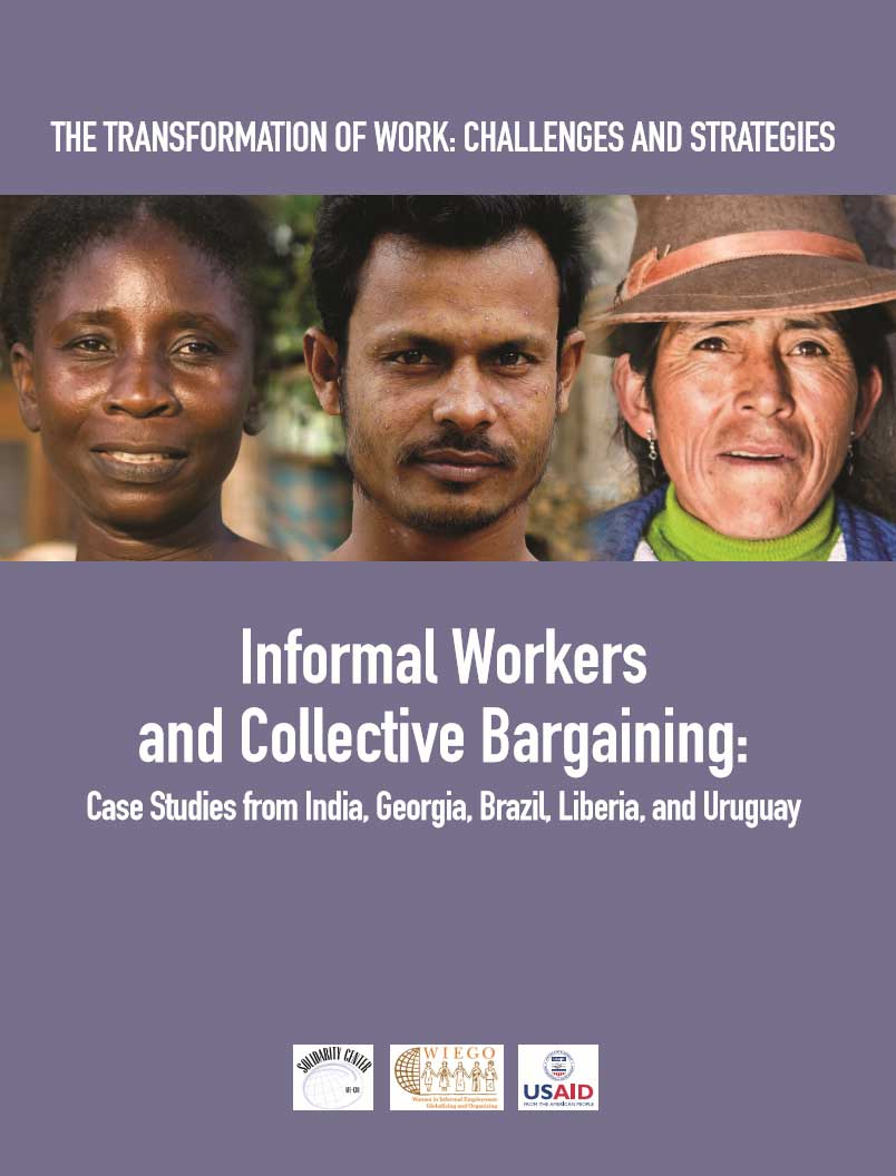 Informal Workers and Collective Bargaining: Case Studies from India, Georgia, Brazil, Liberia and Uruguay (WIEGO, 2013)