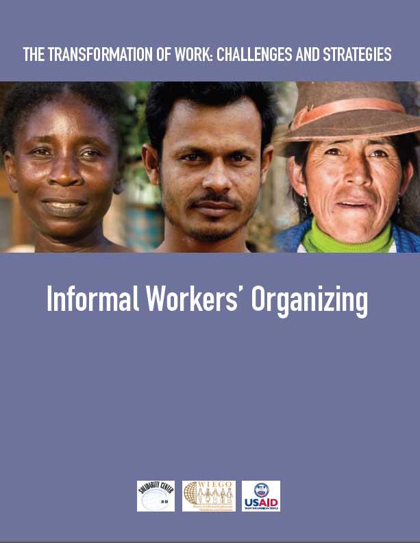 Informal Workers' Organizing (WIEGO, 2013)