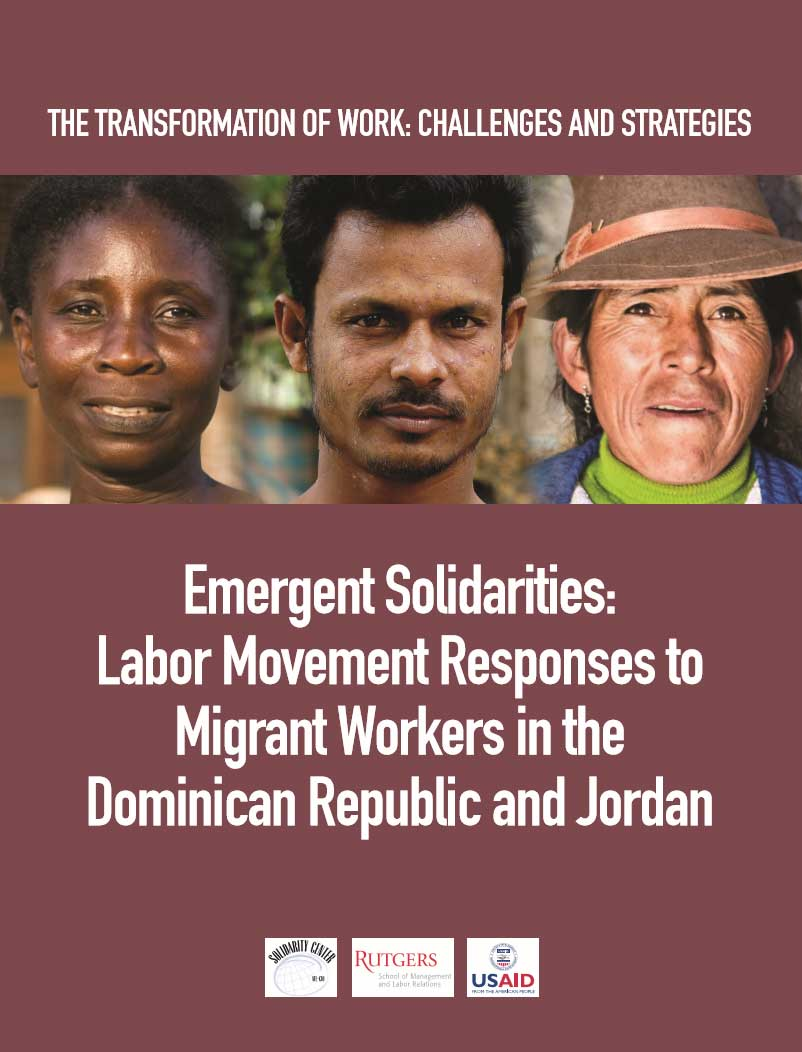 Emergent Solidarities: Labor Movement Responses to Migrant Workers in the Dominican Republic and Jordan (Rutgers, 2013)