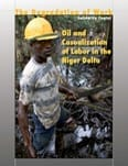 Degradation of Work: Oil and Casualization of Labor in the Niger Delta (2010)