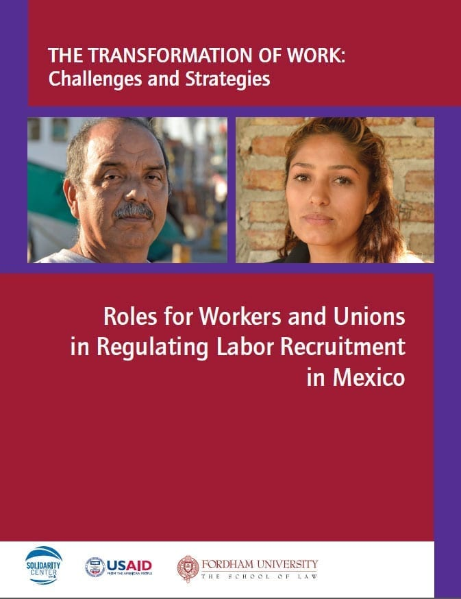 Roles for Workers and Unions in Regulating Labor Recruitment in Mexico (2015)