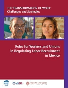 Migration.Roles for Workers and Unions in Regulating Labor Recruitment in Mexico
