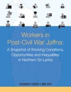 Jaffna working conditions, Sri Lanka, Solidarity Center