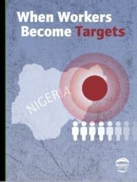Nigeria, report, When Workers Become Targets, Solidarity Center, worker rights