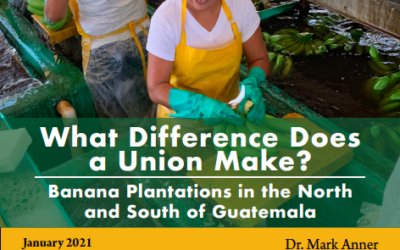 What Difference Does a Union Make? Banana Plantations in the North and South of Guatemala