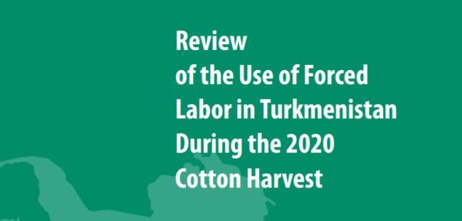 Report, cotton, Turkmenistangn report, Turkmenistan forced labor in the cotton fields