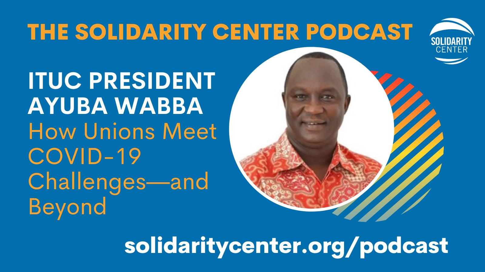 ITUC President Ayuba Wabba, Nigeria, COVID-19, unions, social protection, Solidarity Center