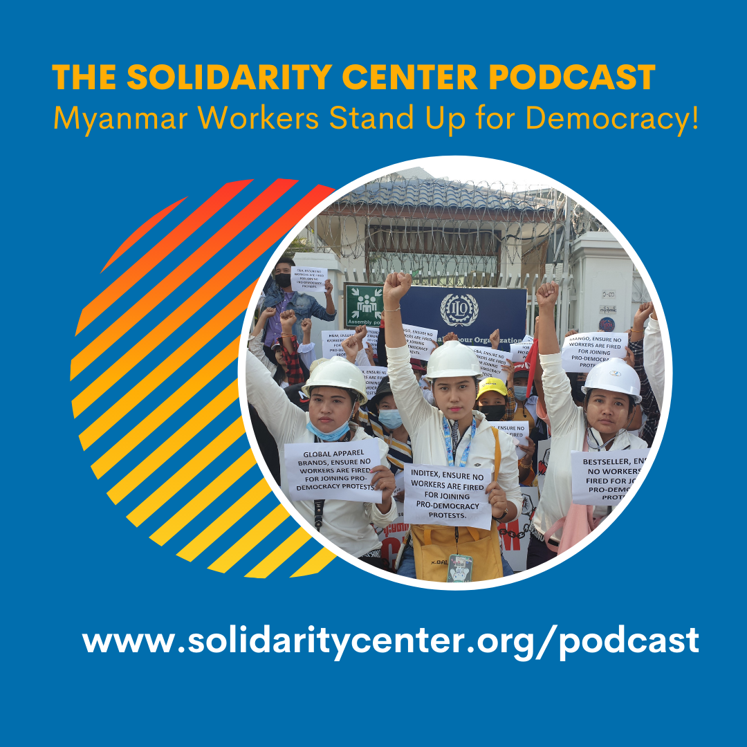 Podcast: Myanmar Workers Stand Up for Democracy