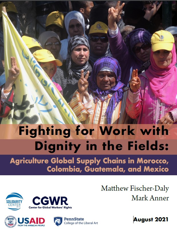 Fighting for Work with Dignity in the Fields: Agriculture Global Supply Chains in Morocco, Colombia, Guatemala and Mexico